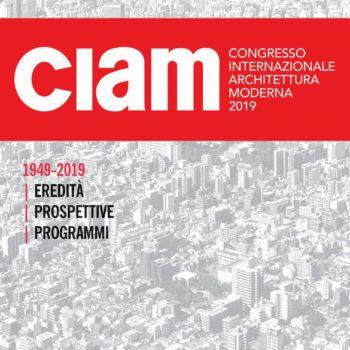 CIAM 1949-2019 | EREDITA' PROSPETTIVE PROGRAMMI