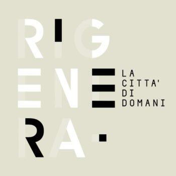 FESTIVAL DELL'ARCHITETTURA RIGENERA